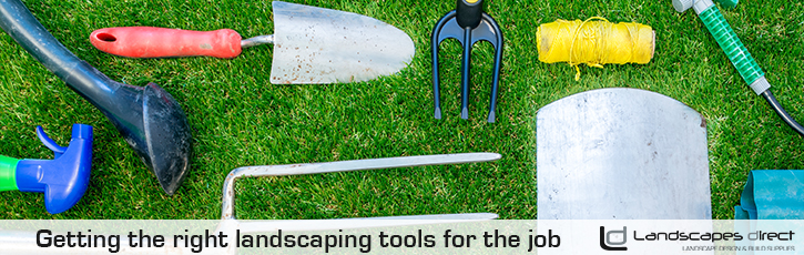 Getting the right landscaping tools for the job